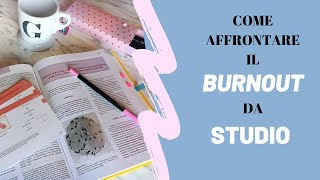 Come affrontare il BURNOUT da STUDIO