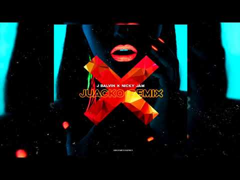 X (Juacko Remix) - J Balvin, Nicky Jam
