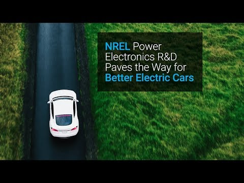 NREL Power Electronics R&D Paves the Way for Better Electric Cars