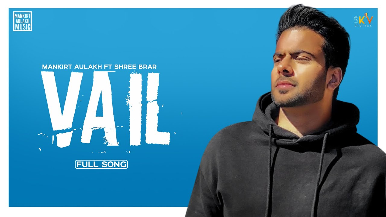 Vail Mankirt Aulakh Mp3 Punjabi Audio Song 2020 Free Download