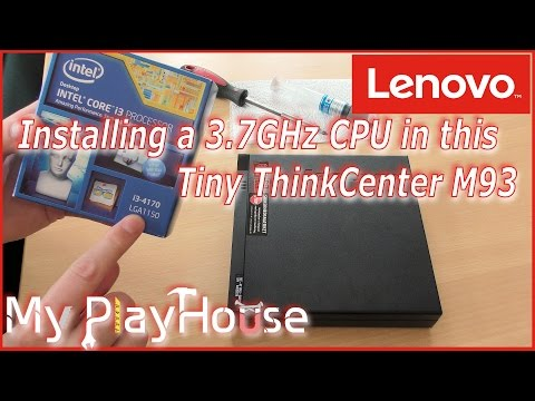 Lenovo M93 Upgrade CPU - Now 3 7GHz in the Tiny! - 398 - YouTube