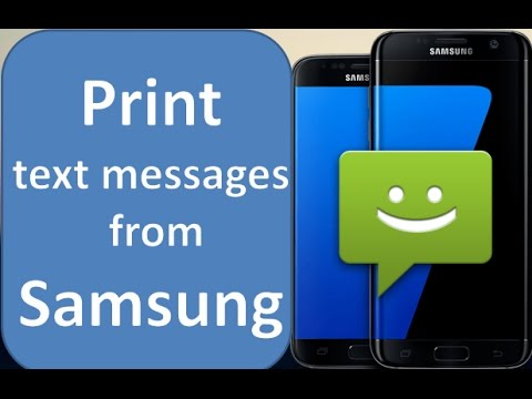 How to print text messages from samsung Galaxy S7/S6/S5/S4/S3/S2