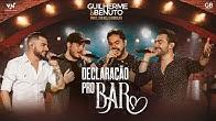 Guilherme e Benuto - Declaração Pro Bar part. Israel e Rodolffo (DVD AMANDO, BEBENDO E SOFRENDO)
