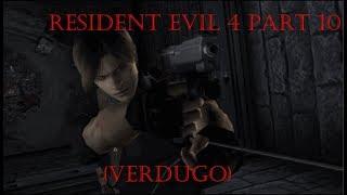Resident Evil 4 part 10  (verdugo)