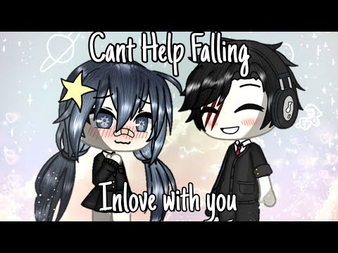 Cant Help Falling inlove with you || Gacha life || GLMV