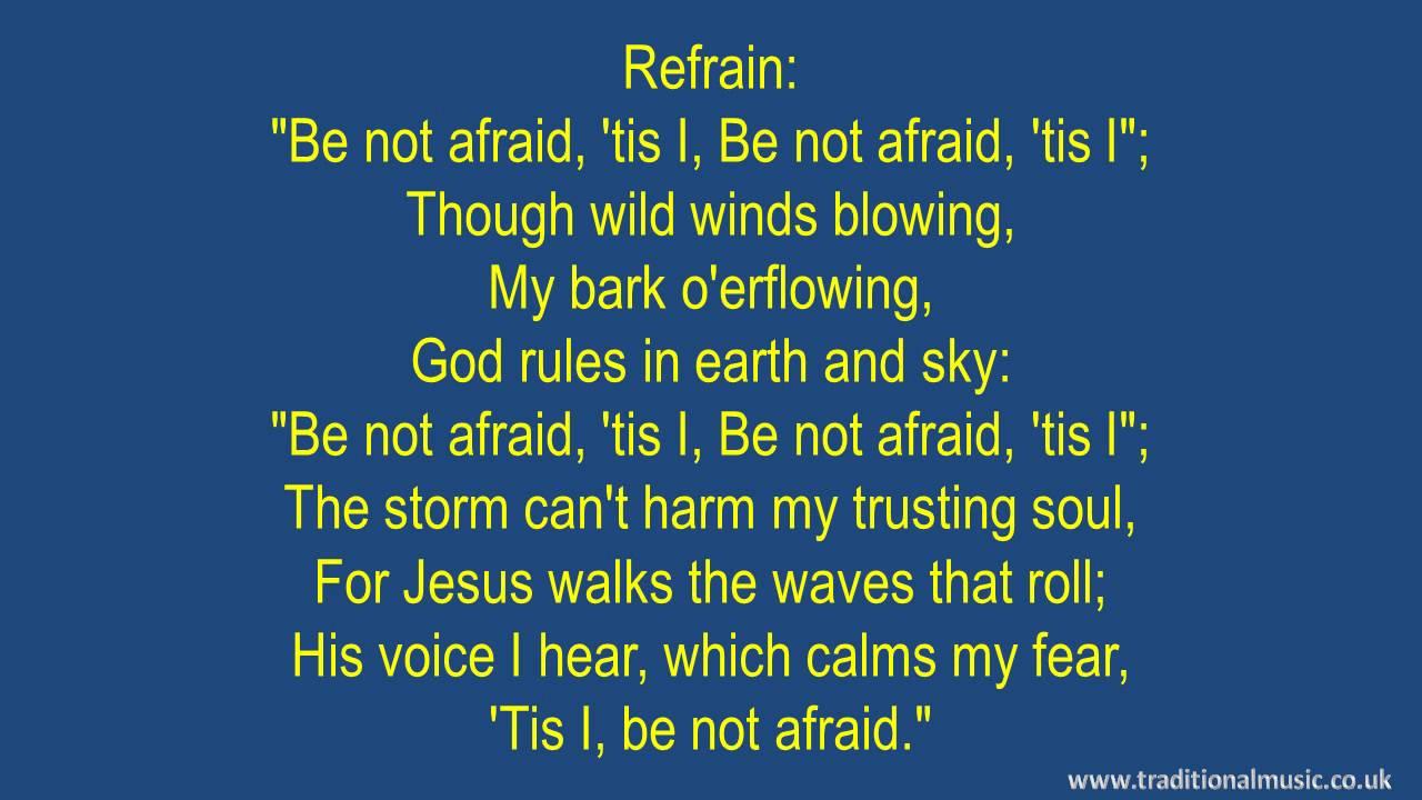 Be Not Afraid('Tis I) - Hymn Lyrics & Music - YouTube
