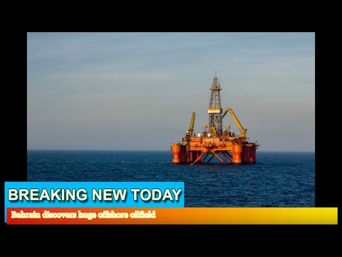 Breaking News - Bahrain discovers huge offshore oilfield
