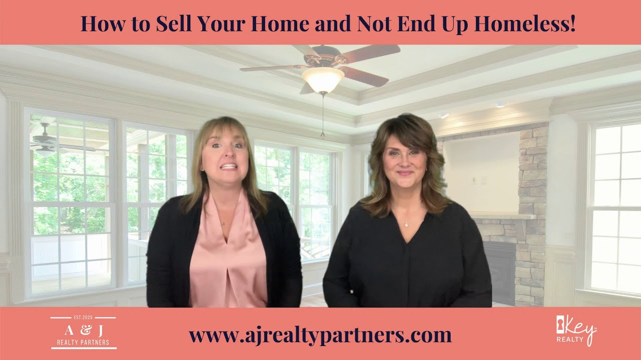 How To Sell Your Home and Not End Up Homeless