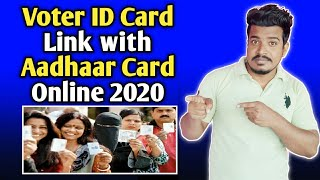 How to link Voter ID Card with Aadhaar Card? Latest News 2020 Full Details in Step by Step.