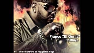 franco el gorila feat.wisin - restraya