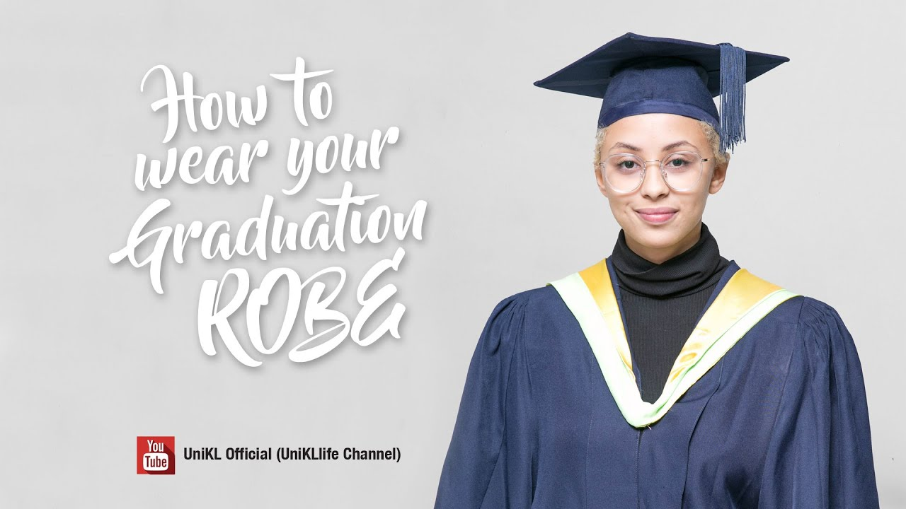 HOW TO WEAR YOUR GRADUATION ROBE (FEMALE) - YouTube
