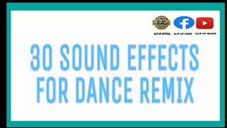 30 SOUND EFFECTS FOR DANCE REMIX (FREE TO USE /FREE TO DOWNLOAD)