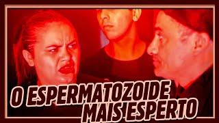 O ESPERMATOZOIDE MAIS ESPERTO!