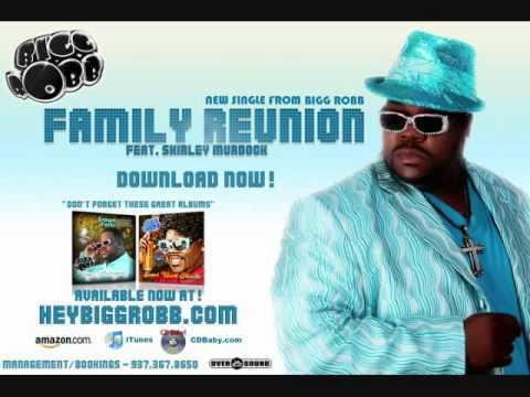 Family Reunion-BIGG ROBB ft Shirley Murdock