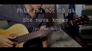 [GUITAR SOLO] PHÍA SAU MỘT CÔ GÁI (SOOBIN) - SHE NEVA KNOWS (JUSTATEE)