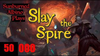 Sunburned Albino Slays the Spire! EP 50