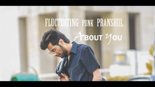 FLUCTUATING PUNK PRANSHUL - ABOUT YOU (Official Audio)