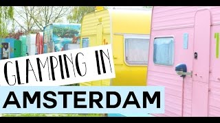 GLAMPING IN AMSTERDAM | TRAVEL VLOG