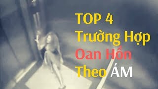 Top 4 trường hợp oan hồn theo ám | Top 4 Ghost Attack People Caught on Camera