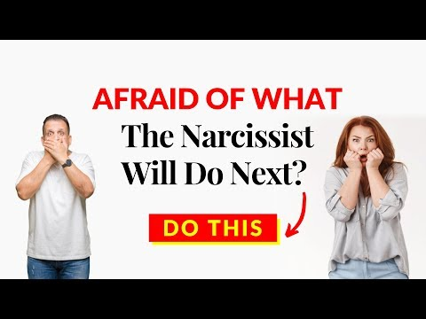 Afraid Of What The Narcissist Will Do Next? Do This