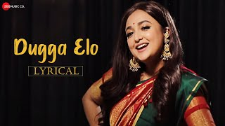 Dugga Elo - Lyrical Video | Monali Thakur | Guddu | Indranil Das