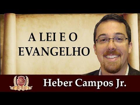 A Lei e o Evangelho - 1/5 - Heber Campos Jr.