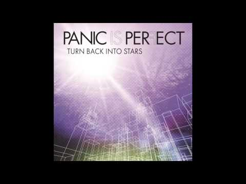 Panic Is Perfect - Turn Back Into Stars (Official Audio)