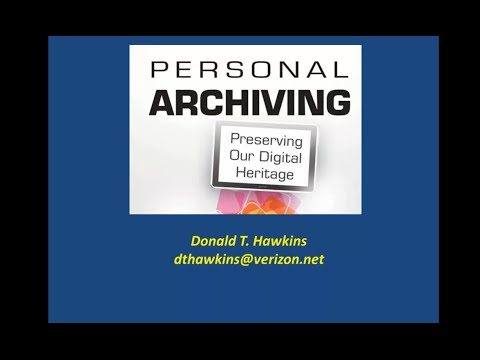 Personal Archving: Preserving Our Digital Heritage
