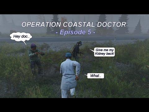 OPERATION COASTAL DOCTOR - Episode 5 - Dayz Standalone