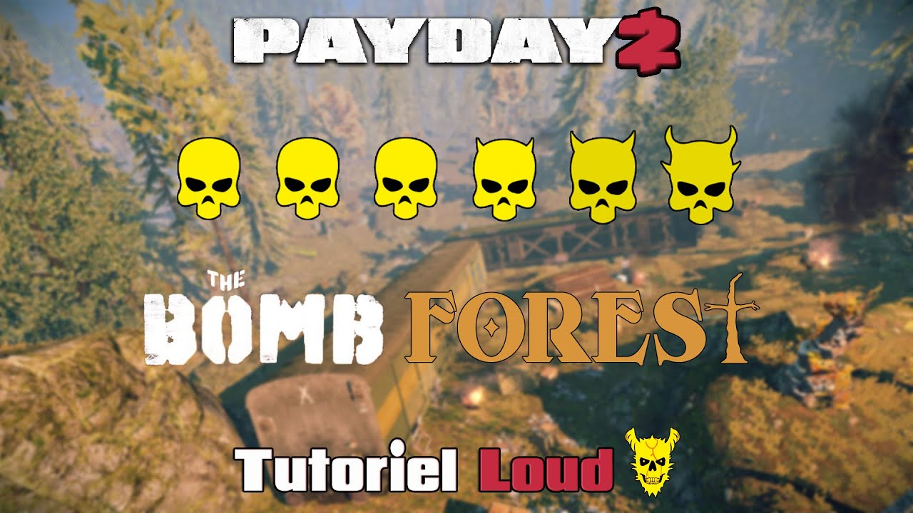 [Tuto21] ♠ Payday 2 Loud Death Sentence Episode 39 : The Bomb Forest  ♠