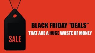 """Black Friday """"Deals"""" That Are HUGE Wastes of Money"""