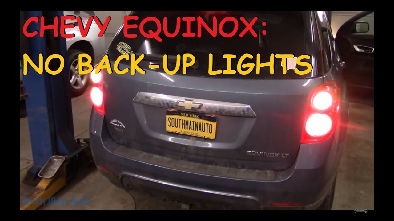Chevy Equinox: No Reverse Lights / No Back-up Camera
