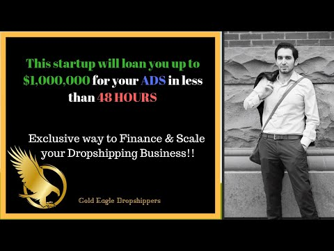THIS START UP COMPANY WILL GIVE YOU UP TO A 1,000,000$ LOAN FOR YOUR DROP SHIPPING BUSINESS