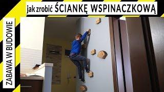 Jak zrobić ściankę wspinaczkową dla dzieci