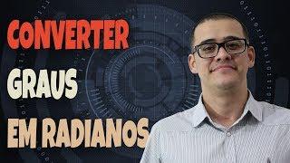 CONVERTER GRAUS EM RADIANOS .