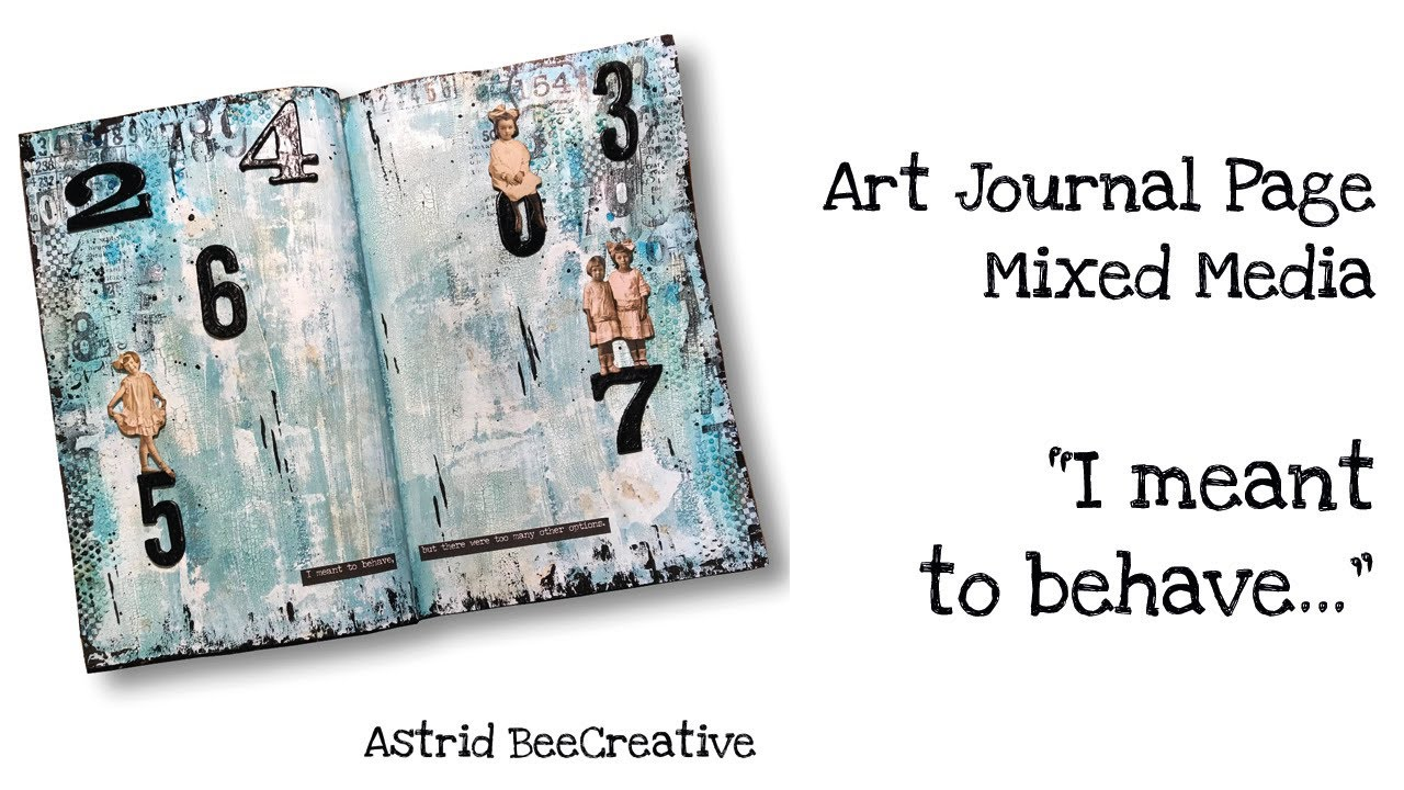 I Meant To Behave Art Journal Mixed Media Page With Media Decoart And Lindy S Gang Spray