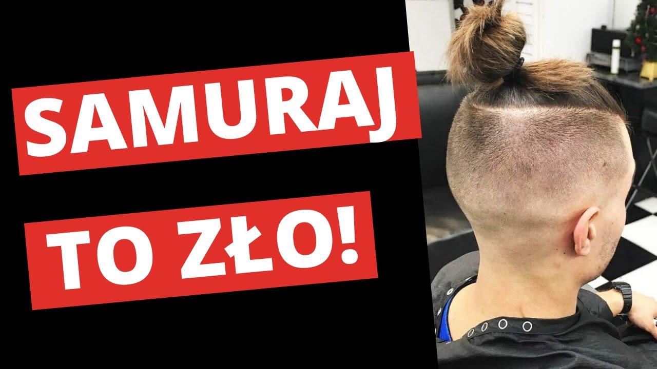 Dlaczego Fryzura Na Samuraja Jest Zła X Warszt Fryzur Męskich Youtube