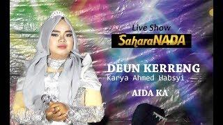 AIDA KA - DEUN KERRENG Live Show SAHARANADA