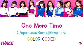 Cover images TWICE [ ONE MORE TIME ] JPN/ROM/ENG LYRICS | COLOR CODED