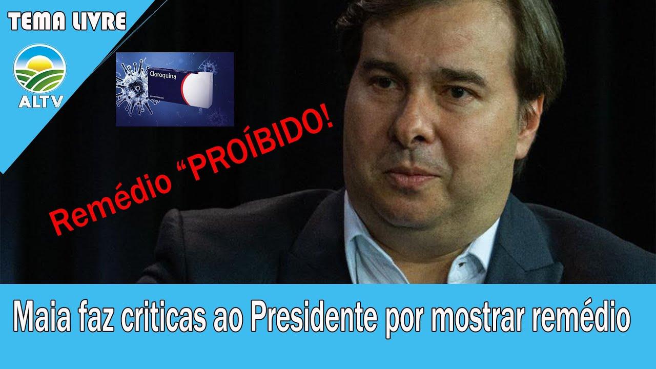 Rodrigo Maia CRlTIC5 o Presidente por mostrar medicamento de seu tratamento