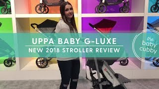 Uppababy G-Luxe 2018 Stroller | NEW STROLLER 2018 REVIEW