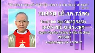 Official - Thánh lễ an táng Linh mục Tu sĩ Gioan Maria Đoàn Phú Xuân, CRM (nguyên tổng phục vụ)