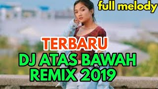 DJ ATAS BAWAH REMIX | TIK TOK TERBARU 2019!!