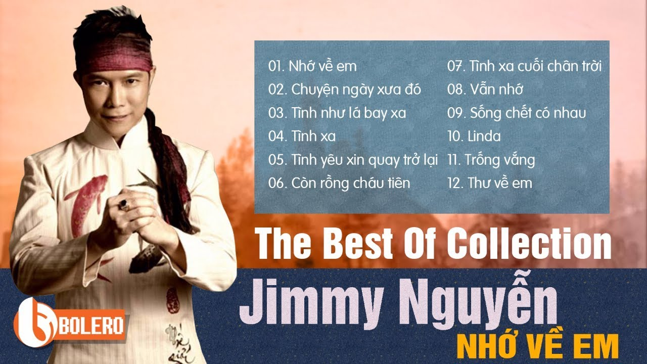 JIMMY NGUYỄN – NHỚ VỀ EM | Chọn Lọc Những Ca Khúc Hay Nhất Mọi Thời Đại Của Jimmy Nguyễn