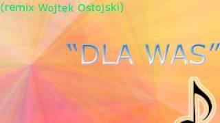Impuls - Dla Was (remix Wojtek Ostojski)