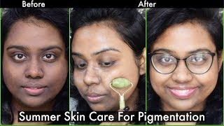 SUMMER SKINCARE ROUTINE FOR PIGMENTED SKIN, OILY SKIN ,NORMAL SKIN & DRY SKIN