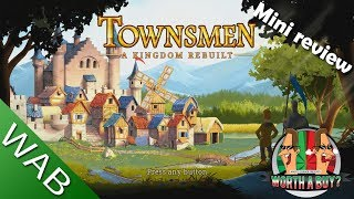 Introducing Mini Reviews - First up is Townsman (Video Game Video Review)