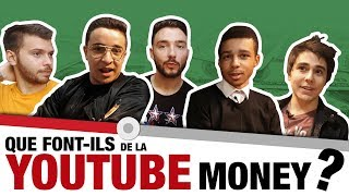 Que font-ils de la YOUTUBE MONEY ?