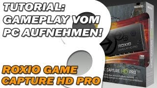 ROXIO Game Capture HD Pro Tutorial - Gameplay vom PC aufnehmen [HD] [Deutsch]