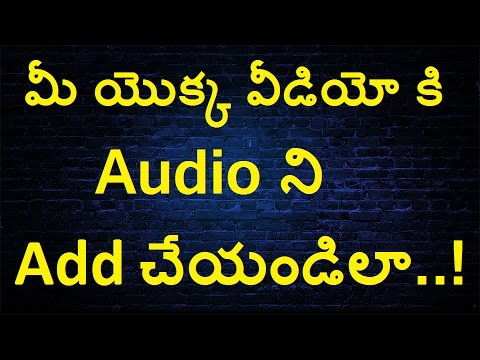 How to add Audio to Video in Telugu